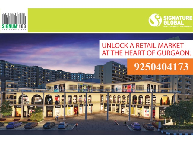 Signum 103 Gurgaon Retail Shops Affordable Commercial Project